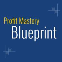 Profit Mastery Blueprint